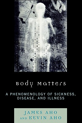 Body Matters By Aho, James/ Aho, Kevin