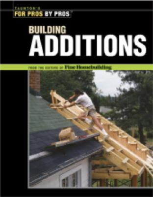 Building Additions By Fine Homebuilding Magazine (EDT)